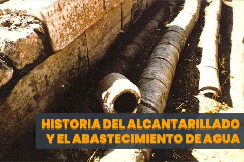 Historia del Alcantarillado y el Abastecimiento de agua